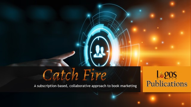 Catch Fire is a radically different, author-empowering approach to book marketing. Join the movement.  https://logospub.wordpress.com/join-catch-fire/